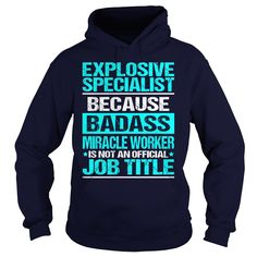 (Deal Tshirt 1hour) Awesome Tee For Explosive Specialist [TShirt 2016] Hoodies, Funny Tee Shirts