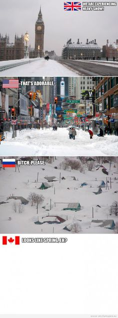Funny Picture - Snow in England, USA and Canada. I can vouch for Canada that this is accurate Canadian Memes, Canadian Things, Canadian Humour, Funny Cute, The Funny, Crazy Funny, Stupid Funny, Canada Funny, Canada Eh