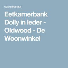 Eetkamerbank Dolly in leder - Oldwood - De Woonwinkel