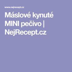 Máslové kynuté MINI pečivo | NejRecept.cz Mini