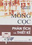 Móng cọc Phân tích và Thiết kế - Gs.Ts. Vũ Công Ngữ, Ths. Nguyễn Thái