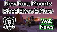 cool WoD News: Rare Spawn Mounts, Call To Arms Gone, No Work On Belfs