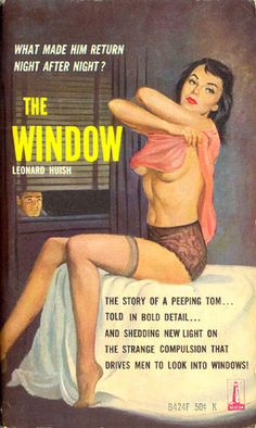 What is the strange compulsion that drives men to look into windows?!