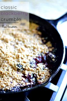 Classic Blackberry Crumble | Real Housemoms | This is soooooo good with a big scoop of vanilla ice cream on a summer evening!