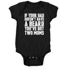 If Your Dad Doesn'T Have A Beard You've Got Two Moms