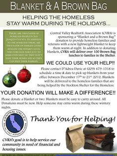 Central Valley Realtist Association is sponsoring a Blanket & A Brown Bag donation to Help the Homeless Stay Warm During the Holidays for families and veterans being helped by the Stockton Shelter for the Homeless.