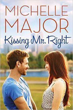 Kissing Mr. Right - Kindle edition by Michelle Major. Literature & Fiction Kindle eBooks @ Amazon.com.