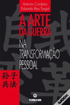 A Arte da Guerra na Transformação Pessoal, António Cordeiro - WOOK