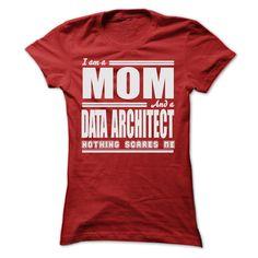 I AM A MOM AND A DATA ARCHITECT SHIRTS T Shirt, Hoodie, Sweatshirt