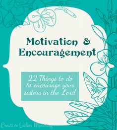 Motivation and Encouragement Ideas:  Creative Ladies Ministry