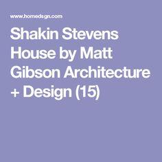 Shakin Stevens House By Matt Gibson Architecture + Design (15) Good Looking