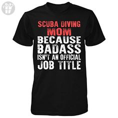 Mother's Day Gift For A Badass Scuba Diving Mom - Unisex Tshirt Black 4XL - Birthday shirts (*Amazon Partner-Link)