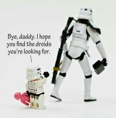 """""""Bye Daddy, I Hope You Find the Droids You're Looking For"""". Stormtrooper and Son, Star Wars Art. Little Mac, The Force Is Strong, Star Wars Humor, Love Stars, Legoland, In Kindergarten, Lego Star Wars, Star Trek, Legos"""