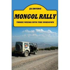 Mongol Rally - Three Weeks Into the Unknown Weight Loss Tips, Lose Weight, John Irving, 3 Week Diet, Rally, Website, Camels, Kazakhstan, Wild Horses