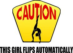 Gymnastics T-shirt with saying Caution This girl flips automatically