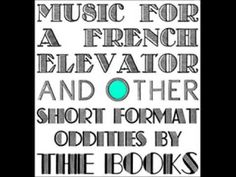 Fralite, Music for a French Elevator and Other Short Format Oddities by The Books