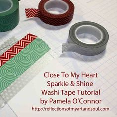 Close To My Heart Sparkle & Shine  Washi Tape Tutorial by Pamela O'Connor