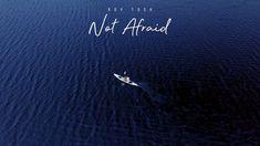 Not Afraid Lyrics – Roy Tosh