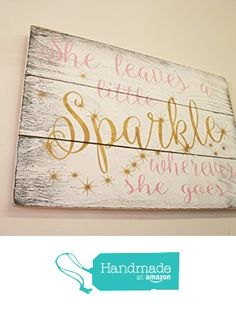 She Leaves A Little Sparkle Wherever She Goes Wood Sign Girls Nursery Wall Decor from Rusticly Inspired Signs http://smile.amazon.com/dp/B01AAU32HC/ref=hnd_sw_r_pi_awdo_e1yVwb1HF7NKC #handmadeatamazon