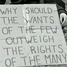 Why should the wants of the few outweigh the rights of many? Political Memes, Politics, Dad Advice, Daily Thoughts, True Stories, Did You Know, Religion, Positivity, Quotes