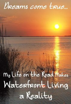 My life on the road is full of unexpected experiences that delight me. Recently I realised that it had turned my long held dream of waterfront living into a reality.