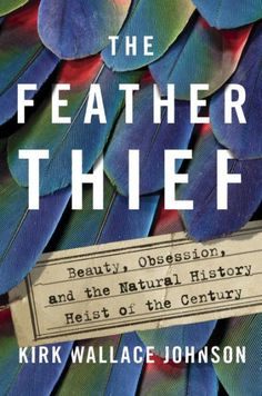 The Hardcover of the The Feather Thief  Beauty a5ef31ce7