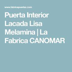 Puerta Interior Lacada Lisa Melamina | La Fabrica CANOMAR