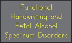 Your Therapy Source: Handwriting and Fetal Alcohol Spectrum Disorders. Pinned by SOS Inc. Resources. Follow all our boards at pinterest.com/sostherapy for therapy resources.
