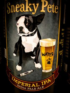 Sneaky Pete Imperial IPA (Indian Pale Ale) with Boston Terrier