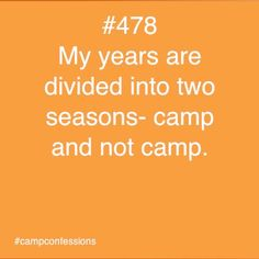 Or for those of us who work year-round, summer camp season and retreat season.