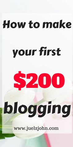 how to make your first $200 blogging