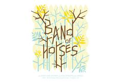 Band of Horses poster artwork Horse Posters, Band Posters, Music Posters, Band Of Horses, Music Illustration, Illustrations, Name That Tune, Soundtrack To My Life, Typography Poster