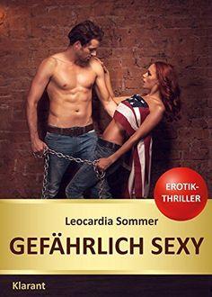 Gefährlich sexy. Erotischer Roman von Leocardia Sommer, http://www.amazon.de/dp/B00M13RR7I/ref=cm_sw_r_pi_dp_2R5Ztb1Z2BZJT/279-7167175-1003256