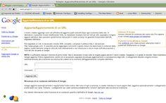 Schermata della pagina in cui segnalare il proprio sito a Google (http://www.google.it/intl/it/add_url.html). Per ulteriori informazioni, vedasi: http://marchingegno88.blogspot.it/2013/10/segnalare-il-proprio-sito-ai-motori-di.html