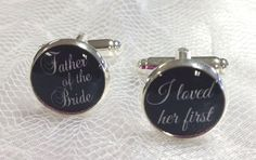 Father Of The Bride Wedding Cufflinks, I Loved Her First #Handmade
