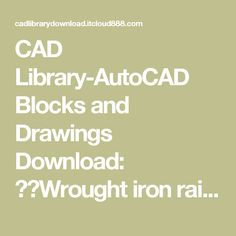 CAD Library-AutoCAD Blocks and Drawings Download: ★【Wrought iron railing fence design】★