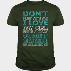 Don't Flirt With Me My Girl is a Crazy #Garden Center Sales Associate She will Murder YOU Job Title Shirts, Order HERE ==> https://www.sunfrog.com/Jobs/136966313-997342446.html?41088, Please tag & share with your friends who would love it, indoor gardening, backyard ideas, backyard #garden #retten , #christmasgifts, #xmasgifts  flower gardener, gardener layout, gardener lighting, gardener tips  #animals #goat #sheep #dogs #cats #elephant #turtle #pets