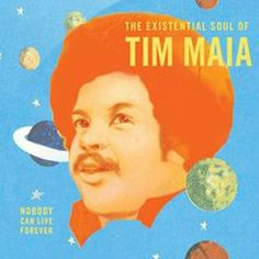 Lasse Heimoselle frendi ->The Existential Soul of Tim Maia.