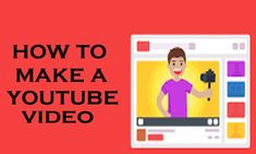 How to Make a YouTube Video - How to Create a YouTube Video - Tecteem