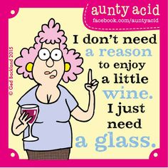 I don't need a reason to enjoy a little wine. I just need a glass