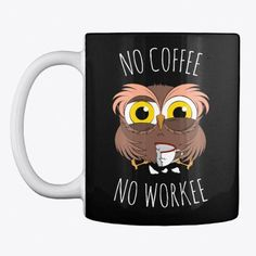 Funny coffee mug that will make your morning brighter. The owl cartoon design will label up your coffee drinking experience. Buy now and pin it for your coffee addicted friends that deserves creative coffee mugs! Best Coffee Mugs, Coffee Type, Coffee Pods, Funny Coffee Mugs, Coffee Quotes, Coffee Market, Coffee Shop, Black Rock Coffee, Expensive Coffee