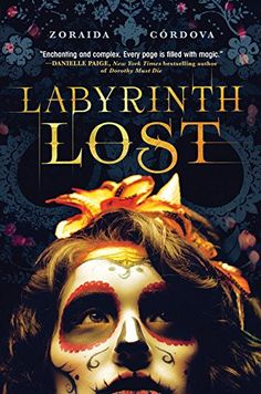 Labyrinth Lost by Zoraida Cordova is great for teens seeking a multicultural adventure.
