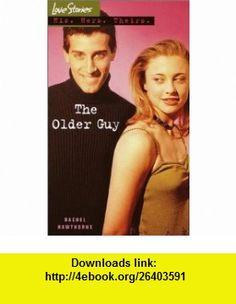 The Older Guy (Love Stories) (9780553493757) Rachel Hawthorne , ISBN-10: 0553493752  , ISBN-13: 978-0553493757 ,  , tutorials , pdf , ebook , torrent , downloads , rapidshare , filesonic , hotfile , megaupload , fileserve