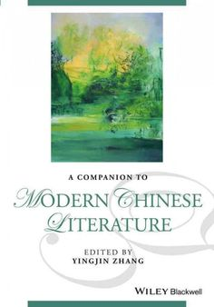 A companion to modern Chinese literature / edited by Yingjin Zhang