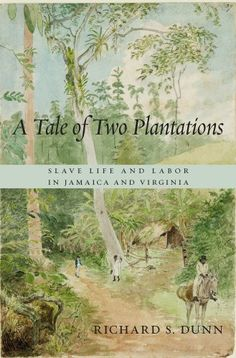 A Tale of Two Plantations: Slave Life and Labor in Jamaica and Virginia by Richard S. Dunn http://www.amazon.com/dp/0674735366/ref=cm_sw_r_pi_dp_ojN9ub1GNJC2Q