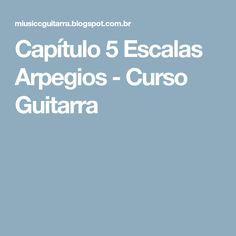 Capítulo 5 Escalas Arpegios - Curso Guitarra