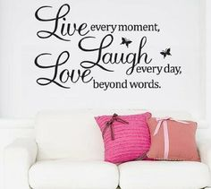 """""""Live every moment,Laugh every day, Love beyond words."""" wall sticker"""