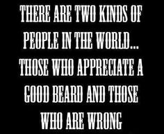 Always Appreciate A Good Beard from Beardoholic.com
