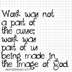 """""""Work was not a part of the curse; work was part of us being made in the image of God."""" 31 Days to Work Hard + Rest Well"""