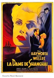 "A French poster for the flawed, but intriguing 1948 Orson Welles noir ""The Lady from Shanghai"" starring Welles and the luscious Rita Hayworth."